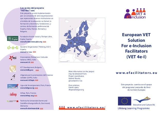 """Los socios del proyecto """"VET4e-i"""" son: Este proyecto se está implementando por un consorcio de siete organizaciones que re..."""