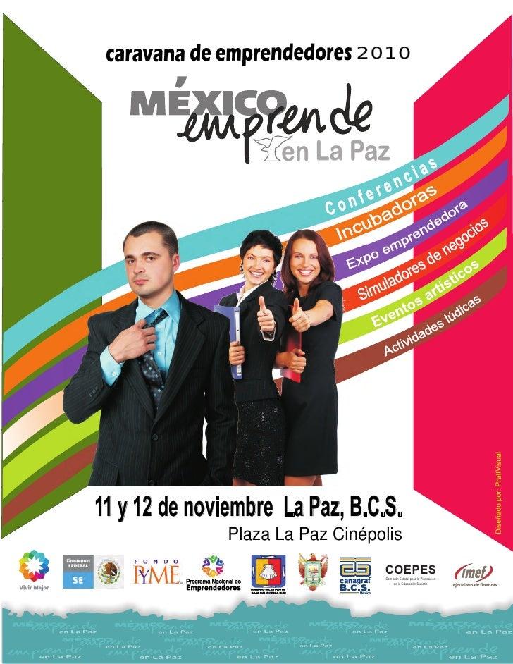 caravana de emprendedores 2010                     en La Paz11 y 12 de noviembre La Paz, B.C.S.               Plaza La Paz...
