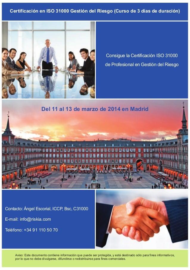 Certificación en ISO 31000 Gestión del Riesgo (Curso de 3 días de duración)  Consigue la Certificación ISO 31000 de Profes...