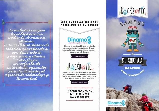 www.rockbotic.com www.dnmo.es C A M P U S de DEL 21 AL 27 DE JUNIO DE ROBÓTICA SI E R R A D E G R E D O S 2 0 15 un exclus...