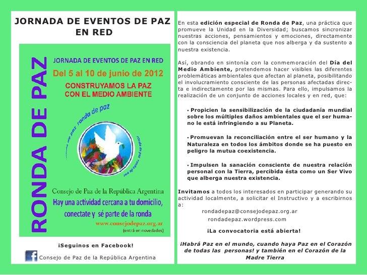 JORNADA DE EVENTOS DE PAZ                     En esta edición especial de Ronda de Paz, una práctica que                  ...