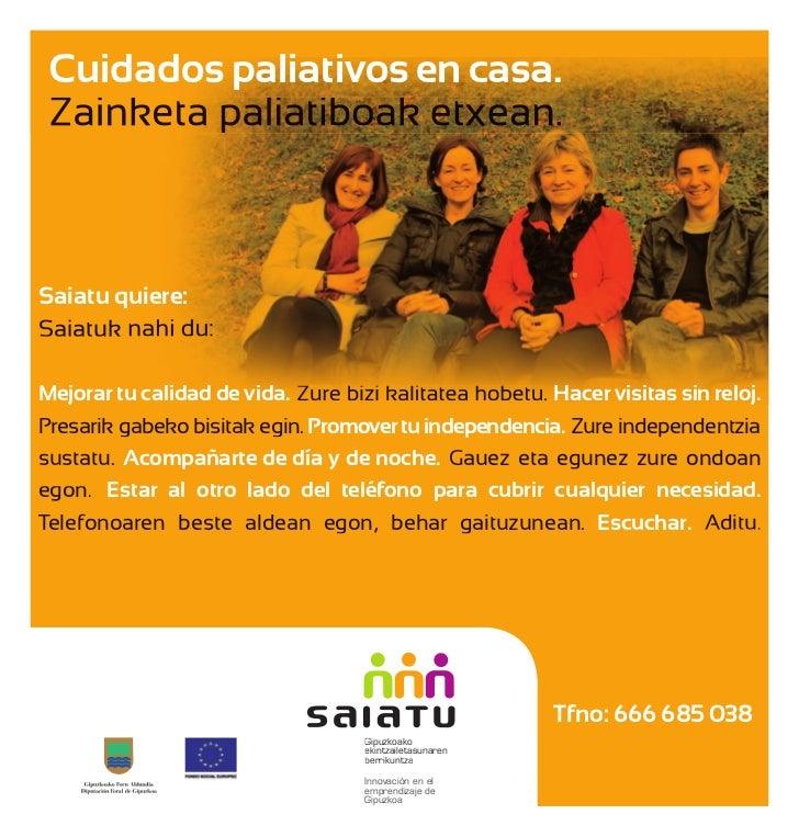 Cuidados paliativos en casa. Zainketa paliatiboak etxean.Saiatu quiere:Saiatuk nahi du:Mejorar tu calidad de vida. Zure bi...