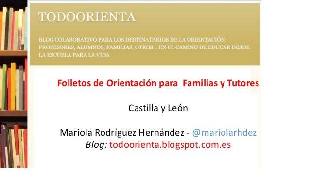 Folletos de Orientación para Familias y Tutores Castilla y León Mariola Rodríguez Hernández - @mariolarhdez Blog: todoorie...