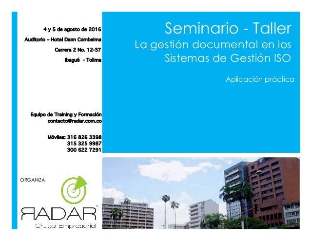 Aplicación práctica 4 y 5 de agosto de 2016 Auditorio – Hotel Dann Combeima Carrera 2 No. 12-37 Ibagué - Tolima ORGANIZA S...