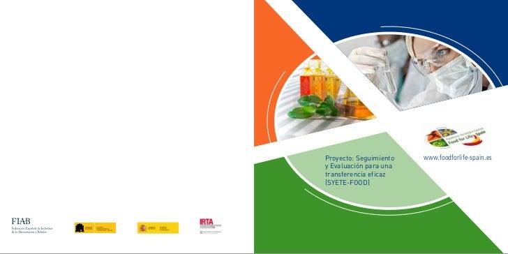 Proyecto: Seguimiento   www.foodforlife-spain.esy Evaluación para unatransferencia eficaz(SYETE-FOOD)