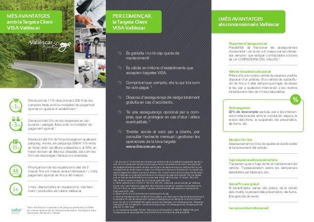 MÉS AVANTATGES amb la Targeta Client VISA Vallèscar  PER COMENÇAR, la Targeta Client VISA Vallèscar  És gratuïta i no té c...