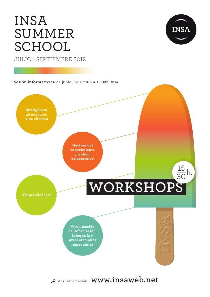 insasummerschooljulio - septiembre 2012Sesión informativa: 6 de junio. De 17:30h a 19:00h. Insa      Inteligencia      de ...