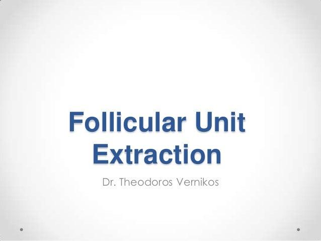 Follicular UnitExtractionDr. Theodoros Vernikos