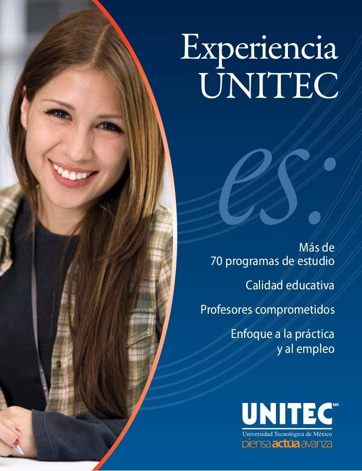 Experiencia UNITEC                  Más de  70 programas de estudio         Calidad educativa Profesores comprometidos    ...