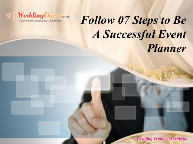 Follow 07 Steps to Be A Successful Event Planner