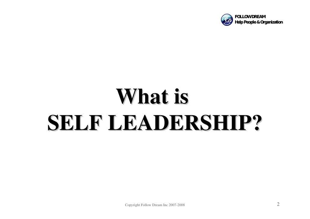 FOLLOW DREAM                                             Help People & Organization           What is SELF LEADERSHIP?    ...