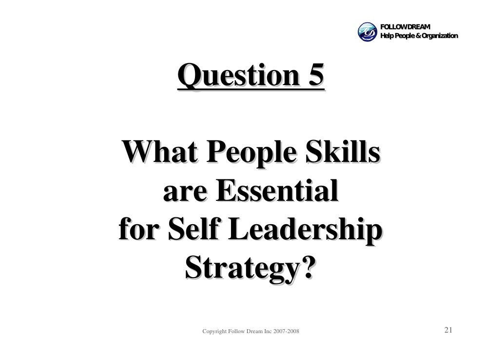 FOLLOW DREAM                                             Help People & Organization         Question 5  What People Skills...