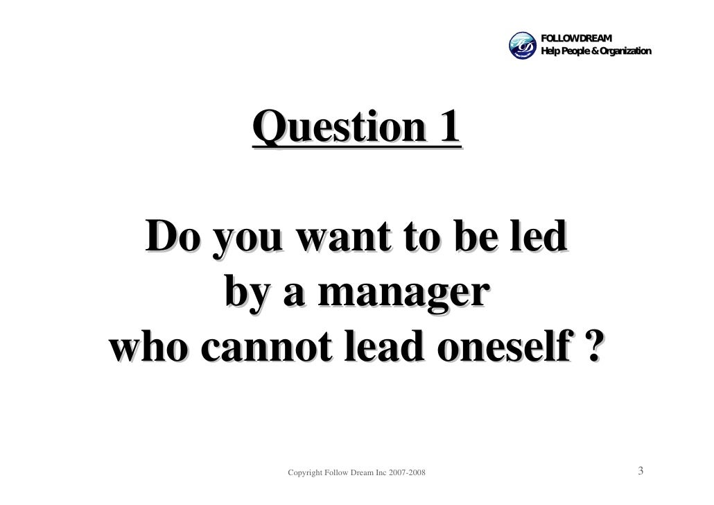 FOLLOW DREAM                                                 Help People & Organization            Question 1   Do you wan...