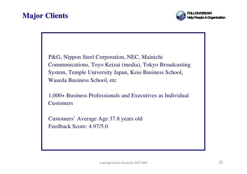 FOLLOW DREAM Major Clients                                                      Help People & Organization            P&G,...