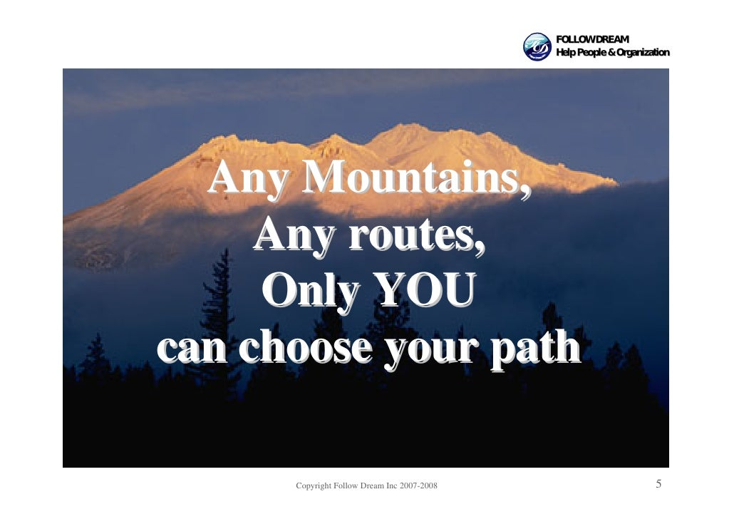 FOLLOW DREAM                                              Help People & Organization       Any Mountains,      Any routes,...