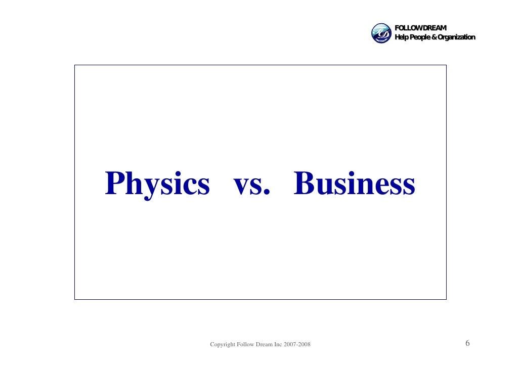 FOLLOW DREAM                                              Help People & Organization     Physics vs. Business          Cop...