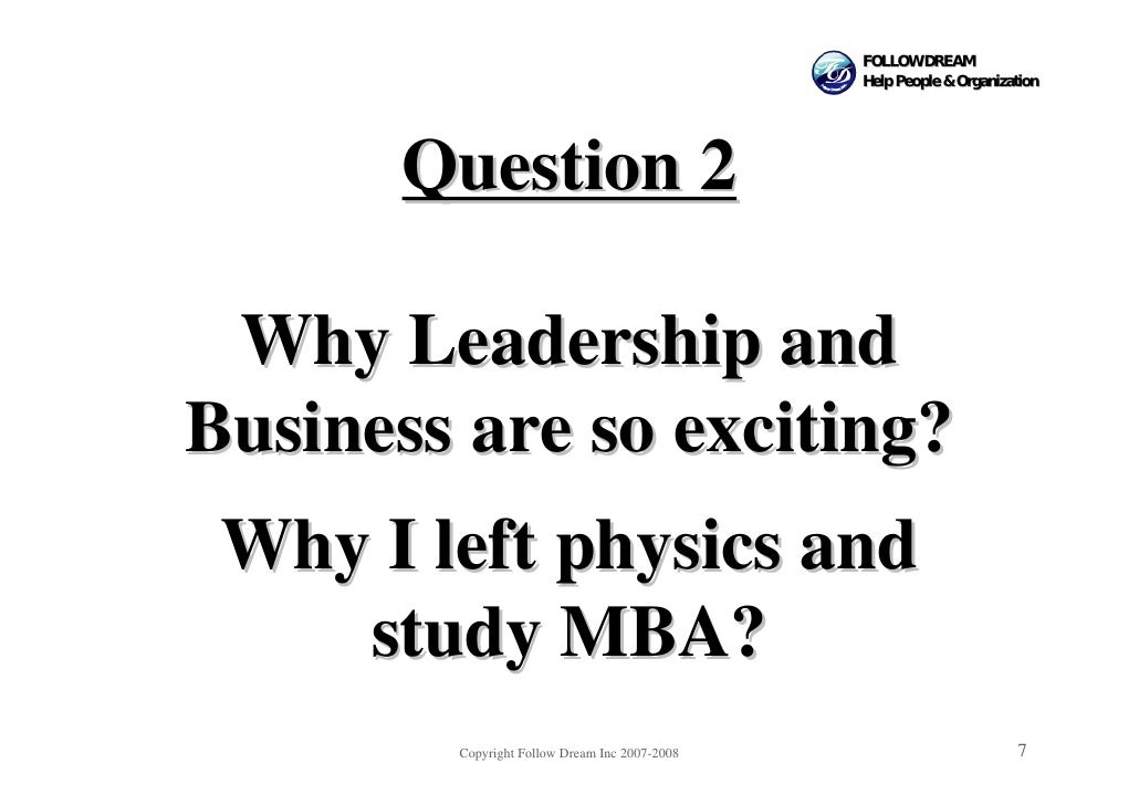 FOLLOW DREAM                                                Help People & Organization            Question 2   Why Leaders...