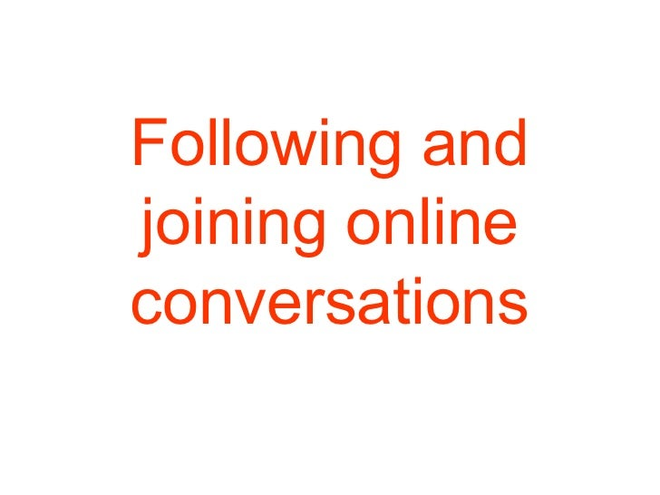 Following and joining online conversations