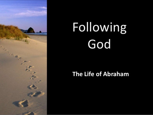 Following God The Life of Abraham