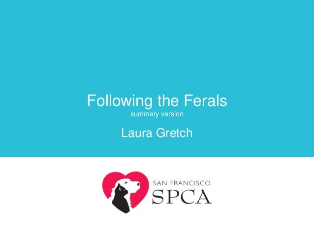 Following the Ferals summary version  Laura Gretch  Page 0  Following the Ferals with Laura Gretch