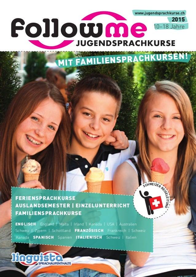 www.jugendsprachkurse.ch  MIT FAMILIENSPRACHKURSEN!  FERIENSPRACHKURSE  AUSLANDSEMESTER | EINZELUNTERRICHT  FAMILIENSPRACH...