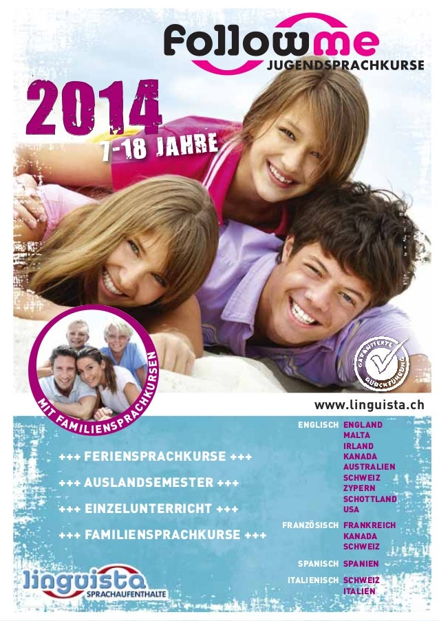 2014  M  I  T  CH  KU  RSEN  7-18 JAHRE  FA  MILIENSP  RA  +++ FERIENSPRACHKURSE +++ +++ AUSLANDSEMESTER +++ +++ EINZELUNT...