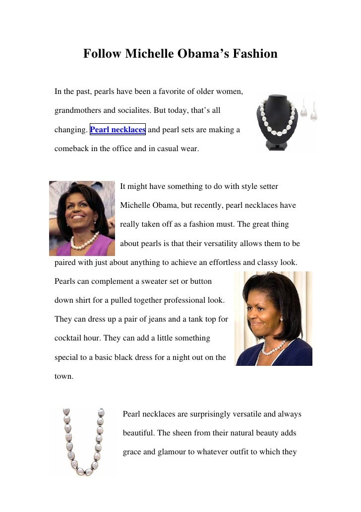 Follow Michelle Obama's Fashion  In the past, pearls have been a favorite of older women,  grandmothers and socialites. Bu...