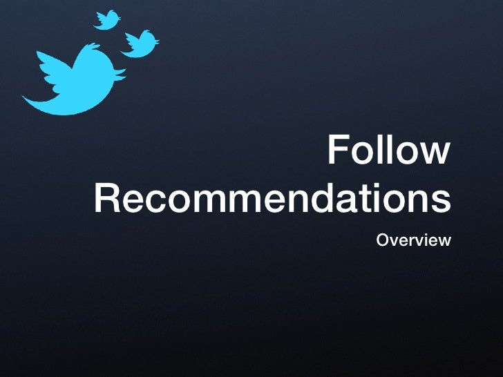 FollowRecommendations           Overview