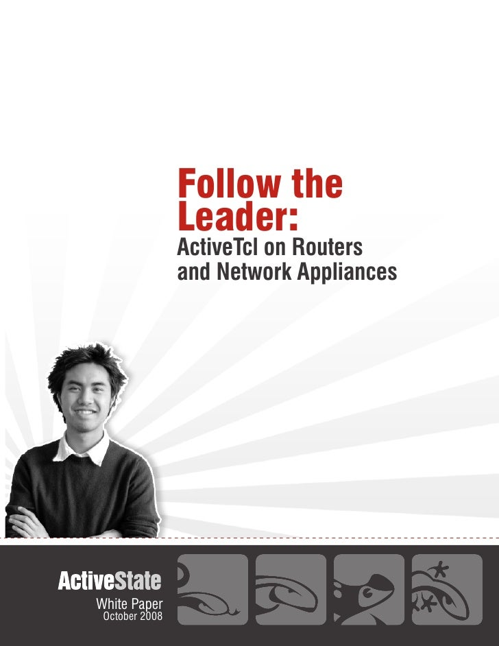 Follow the                 Leader:                 ActiveTcl on Routers                 and Network Appliances     White P...