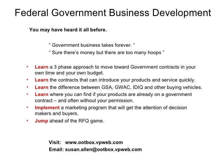 "Federal Government Business Development <ul><li>You may have heard it all before. </li></ul><ul><li>""  Government business..."