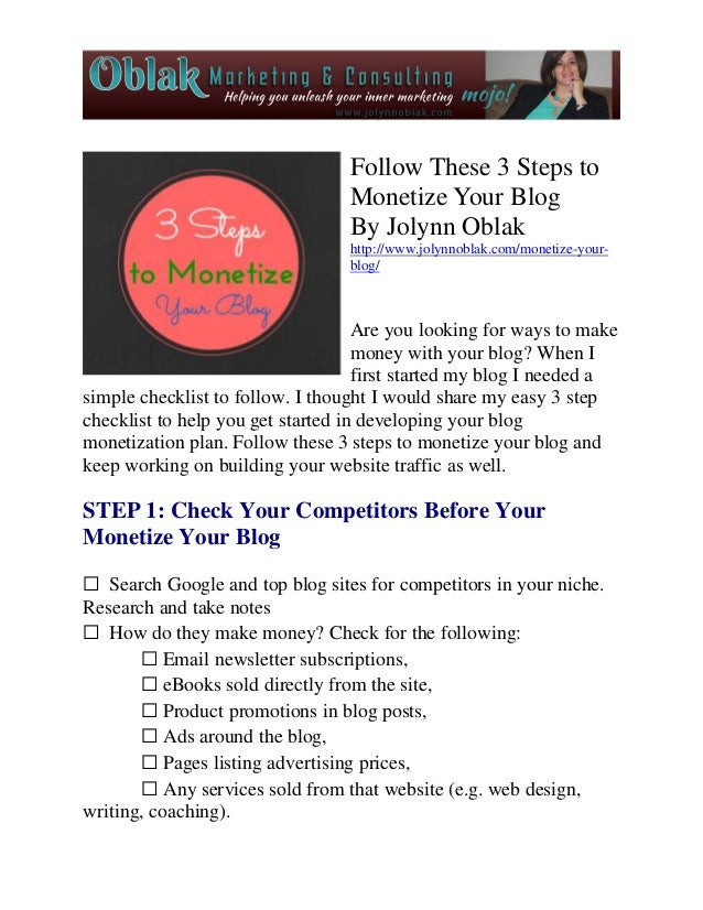 Follow These 3 Steps to Monetize Your Blog By Jolynn Oblak http://www.jolynnoblak.com/monetize-your- blog/ Are you looking...