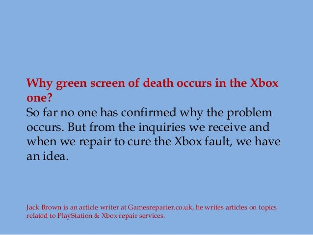 Follow these few tips to fix the xbox one green screen of death