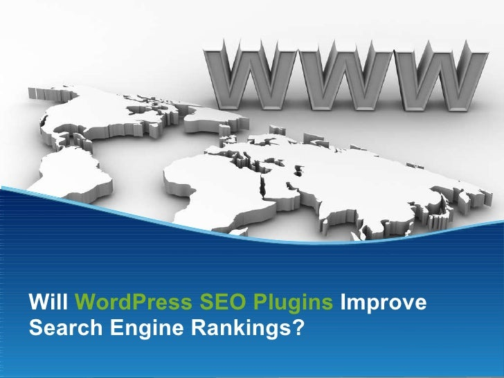 Will  WordPress SEO Plugins  Improve Search Engine Rankings?