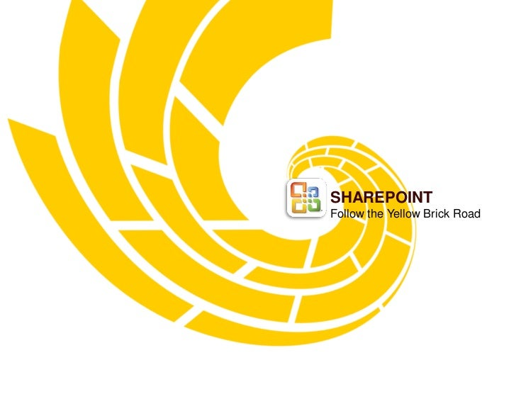 SHAREPOINTFollow the Yellow Brick Road