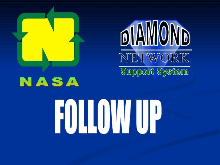 FOLLOW UP NASA DIAMOND NETWORK Support System