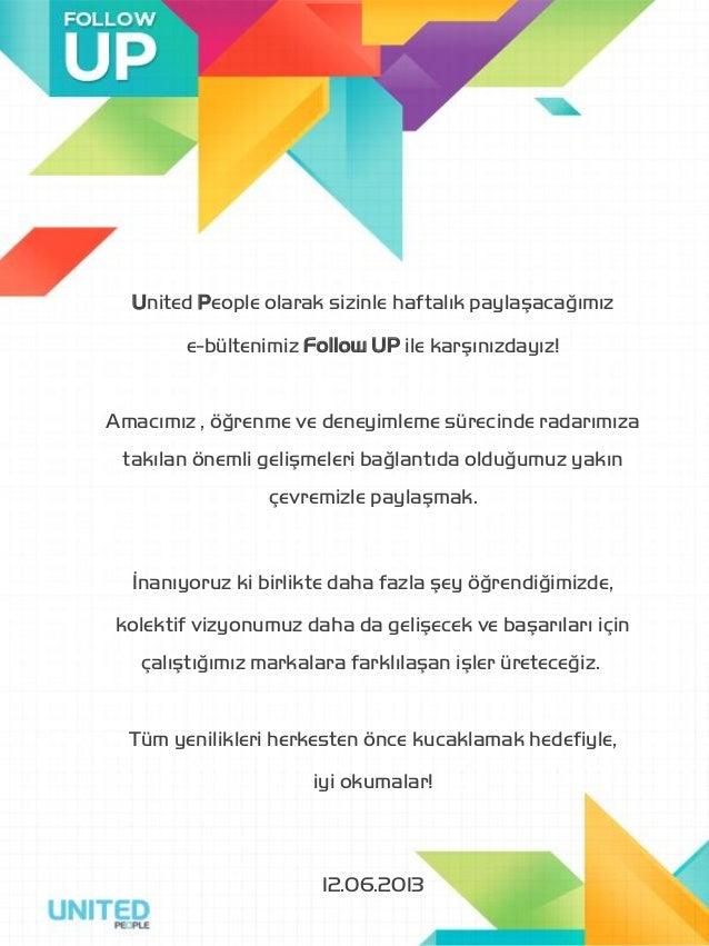 United People olarak sizinle haftalık paylaşacağımıze-bültenimiz Follow UP ile karşınızdayız!Amacımız , öğrenme ve deneyim...