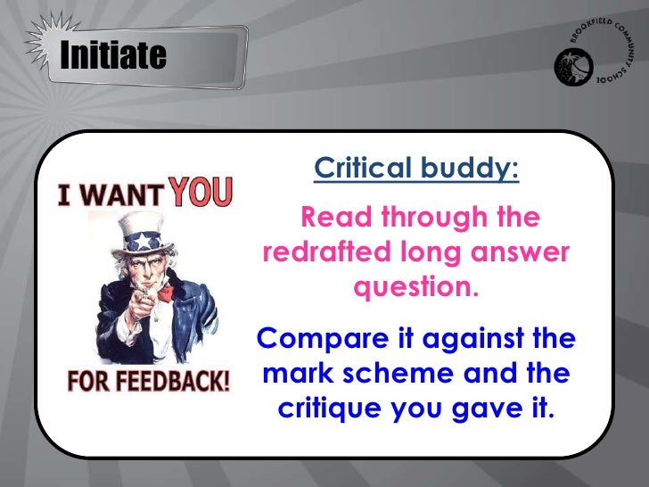 Initiate              Critical buddy:             Read through the           redrafted long answer                  questi...