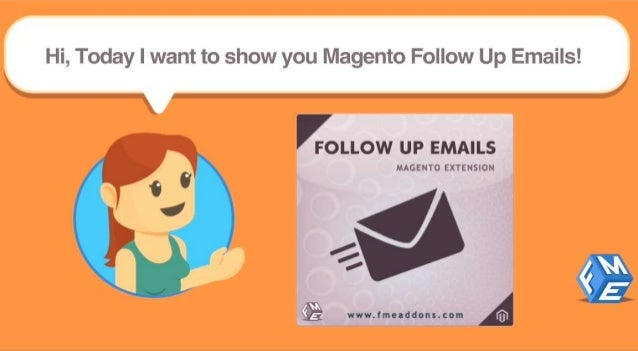 "Hi,  Today I want to show you llliagento Follow Up Emails!   S  FOLLOW UP EMAILS  MAGENTO EXTENSION  0»!  l I . ""'l ' ' v...."