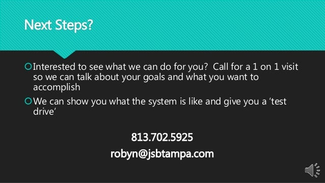 Next Steps? Interested to see what we can do for you? Call for a 1 on 1 visit so we can talk about your goals and what yo...