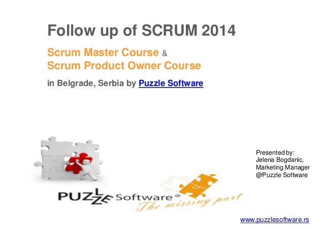 Follow up of SCRUM 2014 Scrum Master Course & Scrum Product Owner Course in Belgrade, Serbia by Puzzle Software www.puzzle...