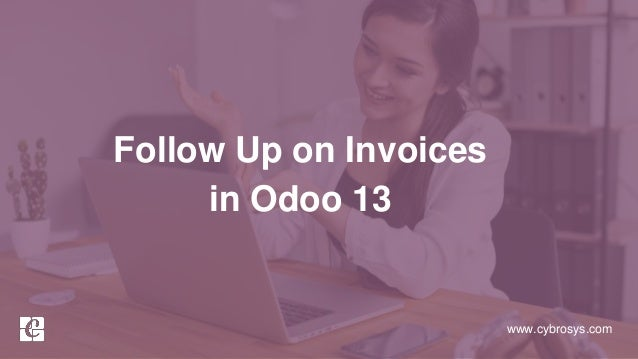 www.cybrosys.com Follow Up on Invoices in Odoo 13