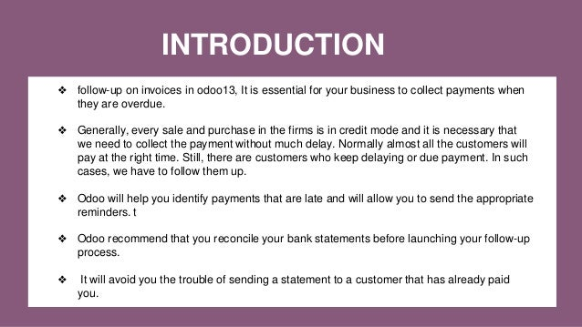 INTRODUCTION ❖ follow-up on invoices in odoo13, It is essential for your business to collect payments when they are overdu...