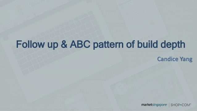 Follow up & ABC pattern of build depth Candice Yang