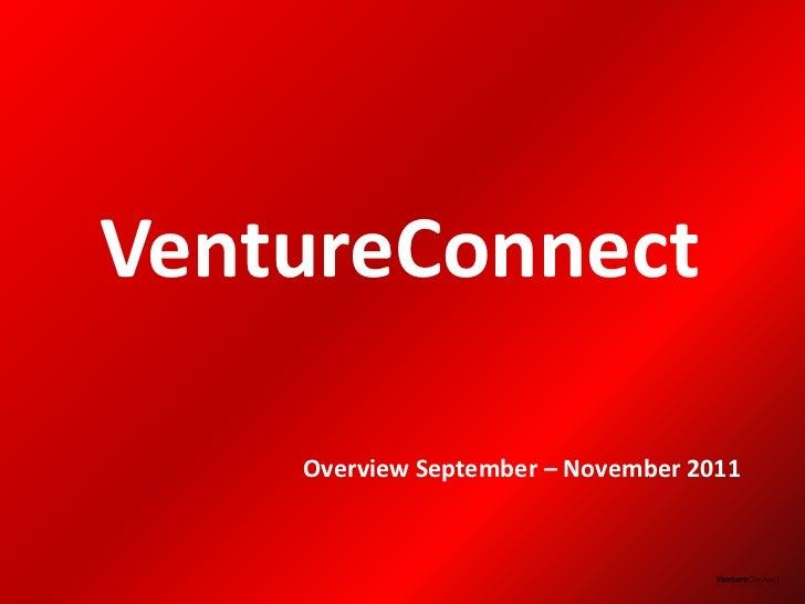 VentureConnect    Overview September – November 2011