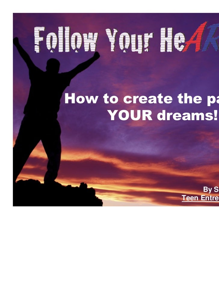 How to create the path to     YOUR dreams!                    By Shonika Proctor              Teen Entrepreneur Coach