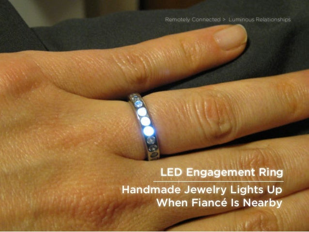 sponsored bypresents the Future Of Light Handmade Jewelry Lights Up When Fiancé Is Nearby Remotely Connected > Luminous Re...