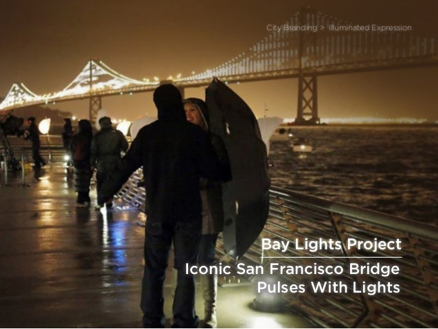 sponsored bypresents the Future Of Light Iconic San Francisco Bridge Pulses With Lights City Branding > Illuminated Expres...