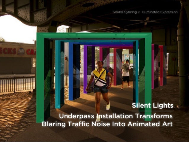 sponsored bypresents the Future Of Lightpresents the Future Of Light / sponsored by Philips Lighting Underpass Installatio...