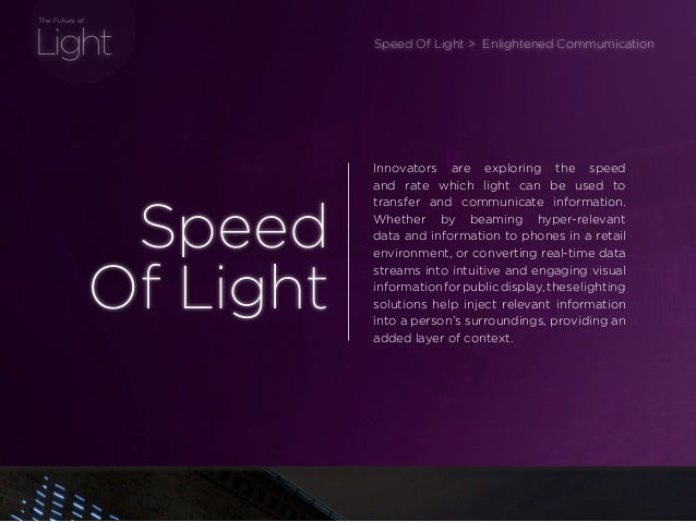 sponsored bypresents the Future Of Light Light The Future of Innovators are exploring the speed and rate which light can b...
