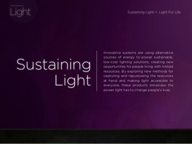 sponsored bypresents the Future Of Light Light The Future of Innovative systems are using alternative sources of energy to...